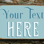 CUSTOM-Sign-ANY-TEXT-Customizable-Vintage-Sign-Vintage-style-Aluminum-Composite-custom-Sign-weatherproof-sign-personalized-sign-your-text.jpg