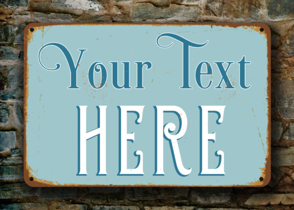 Create Your Own Vintage Sign Custom Sign Personalized Sign