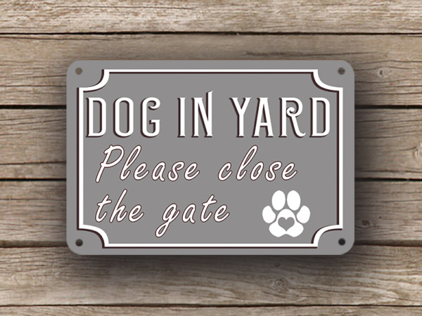 Dog in yard please close the gate sign classic metal signs