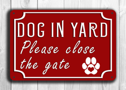 Dog In Yard Please Close The Gate Sign