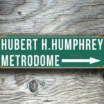 Hubert H Humphrey Metrodome Sign