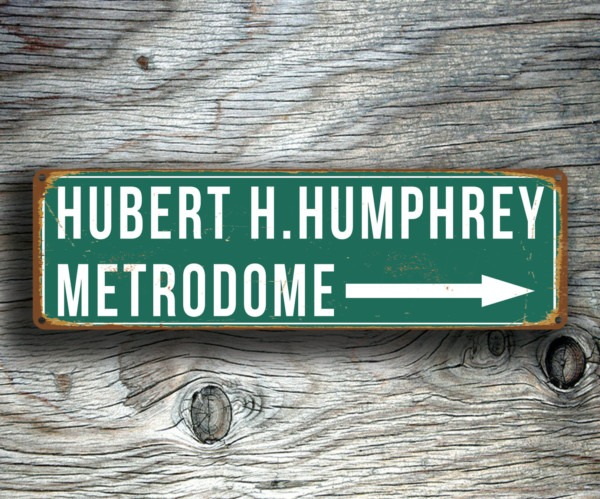 Hubert H Humphrey Metrodome Sign