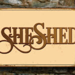 She Shed Sign 4