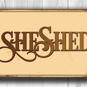 She Shed Sign Vintage Style