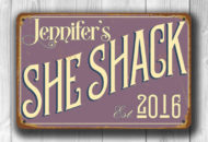 Personalized She Shack Sign
