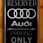 Audi Reserved Parking Sign