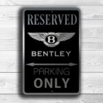 Bentley Only Sign