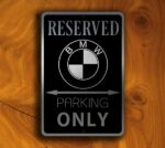 BMW Reserved Parking Sign