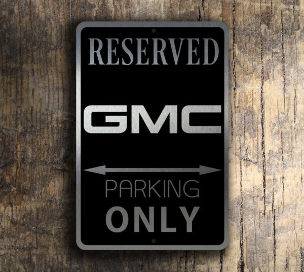 GMC Reserved Parking Sign