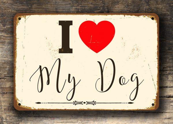 I LOVE MY DOG Sign