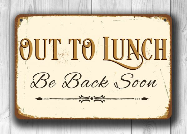 Out To Lunch Sign Classic Metal Signs