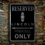 Lincoln Reserved Parking Only Sign