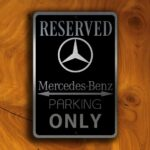 Mercedes Parking Only Sign