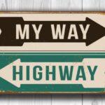 MY WAY HIGHWAY Sign
