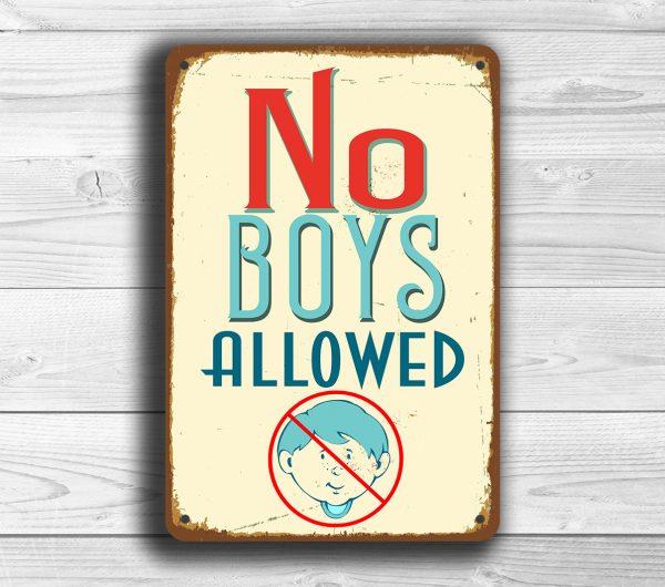 NO BOYS ALOWED Sign