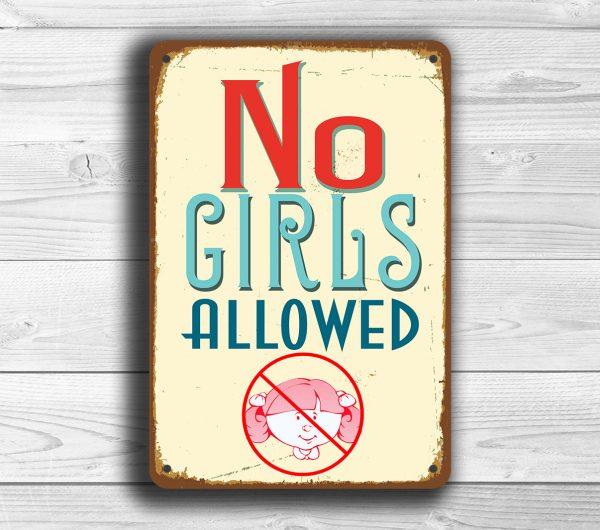 NO GIRLS ALLOWED Sign