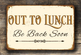 OUT TO LUNCH Sign