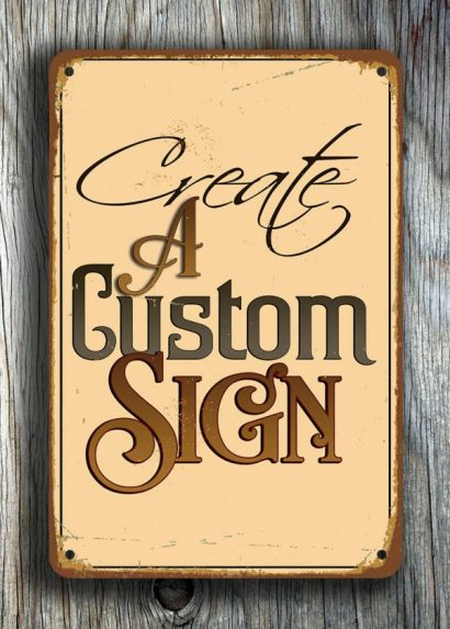 Custom Sign Create A Personalized Sign Classic Metal Signs