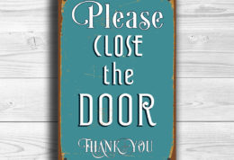 CLOSE THE DOOR Sign