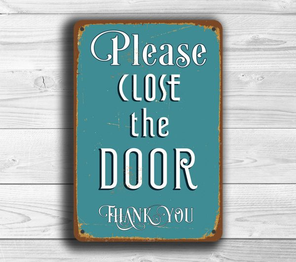 CLOSE THE DOOR Sign Classic Metal Signs