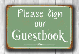PLEASE SIGN our GUESTBOOK Sign