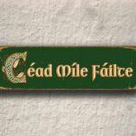 Cead Mile Failte Sign 3