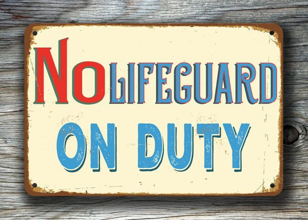 No Lifeguard On Duty Sign Pool Signs Classic Metal Signs