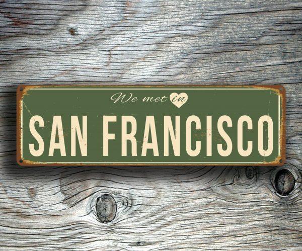 We Met In San Francisco Sign Classic Metal Signs