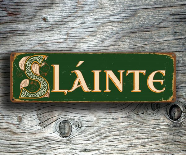 SLAINTE SIGN