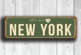We Met in NEW YORK Sign