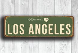 We Met in LOS ANGELES Sign