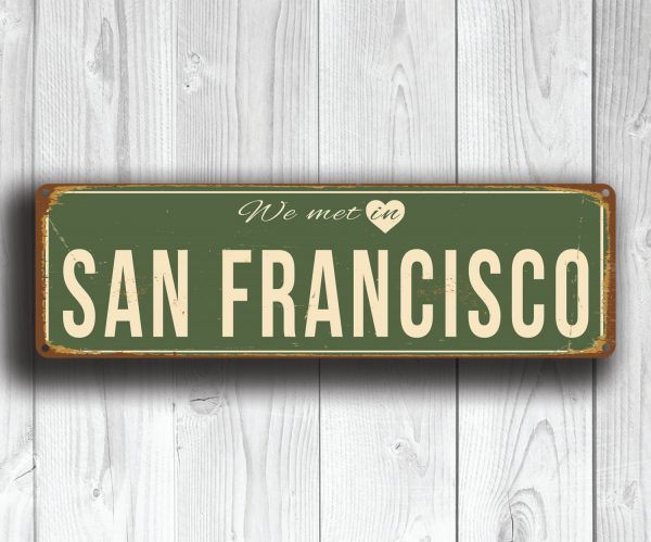 We Met In San Francisco Sign Classic Metal Signs