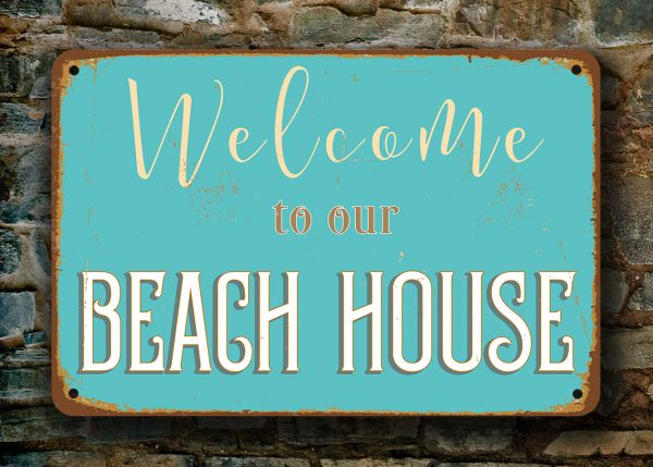 Beach House Signs Welcome To Our Beach House Classic Metal Signs