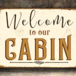 Welcome to our cabin Sign 1