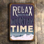 Relax you're on Mountain time Sign 1