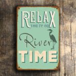 Relax you're on river time Sign 1
