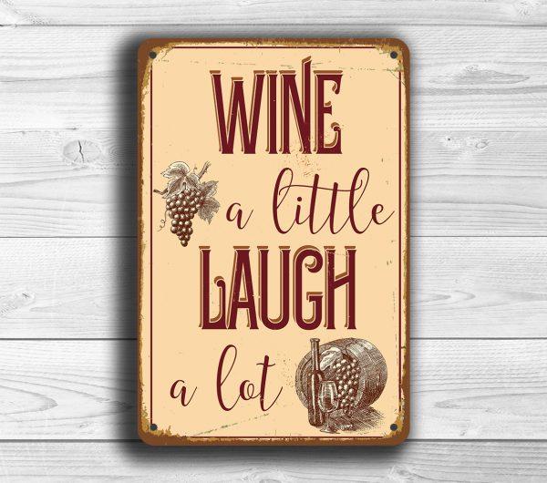 Wine a little laugh a lot sign