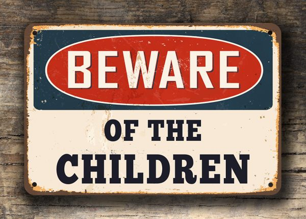 Beware of the Children Sign 1