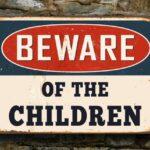 Beware of the Children Sign