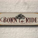 Born To Ride Sign 2