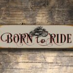 Born To Ride Sign 4