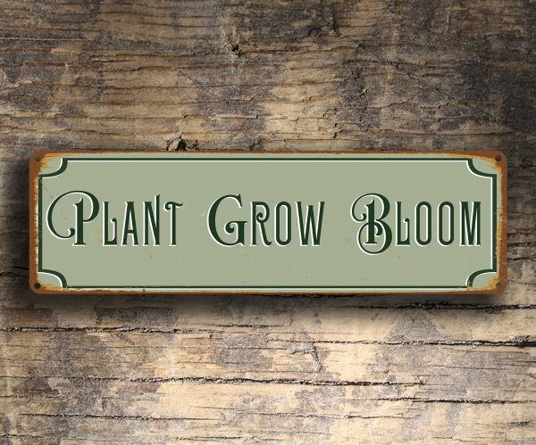 Garden Sign Plant Grow Bloom Classic Metal Signs