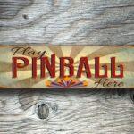 Play Pinball Here Sign 2