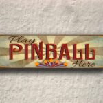 Play Pinball Here Sign 4