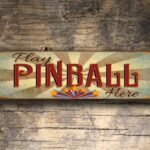 Play Pinball Here Sign 5