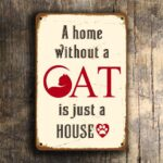 A Home without a cat Sign 4