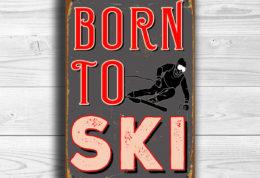 Born To Ski Sign