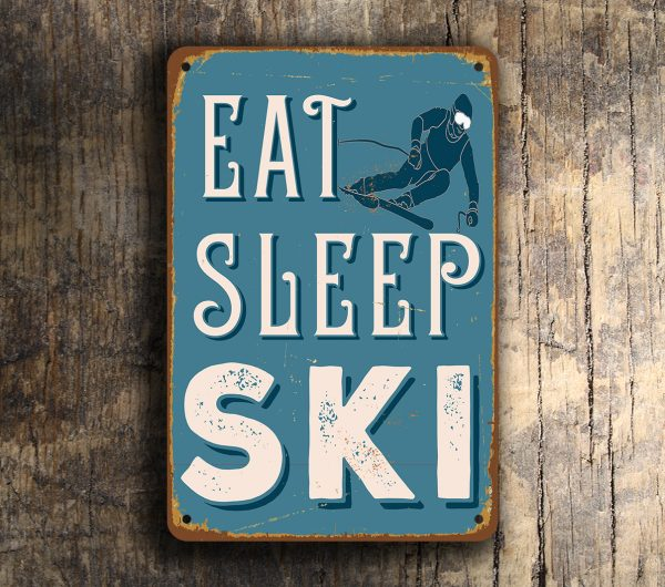 Eat Sleep Ski Sign Ski Signs Classic Metal Signs