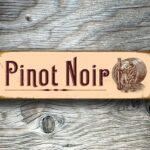 Pinot Noir Sign 3