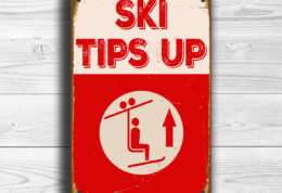 Ski Tips Up Sign